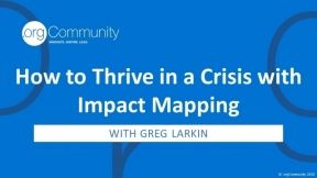 How to Thrive in a Crisis with Impact Mapping
