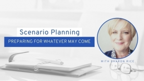 Scenario Planning: Preparing for Whatever May Come
