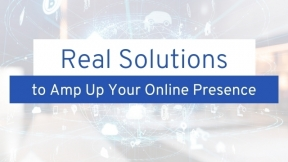Real Solutions to Amp Up Your Online Presence