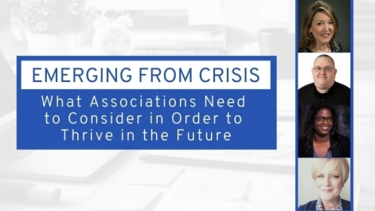 Emerging from Crisis - What Associations Need to Consider in Order to Thrive in the Future
