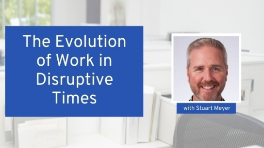 The Evolution of Work in Disruptive Times
